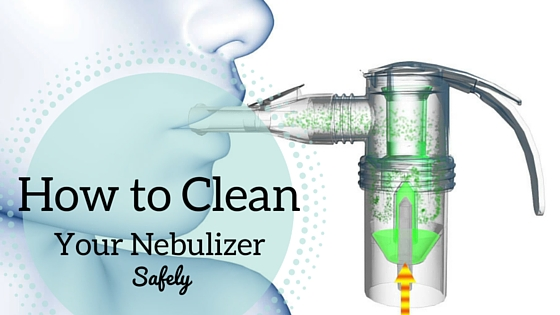 How to Clean Your Nebulizer Safely