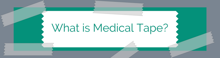 What is Medical Tape?