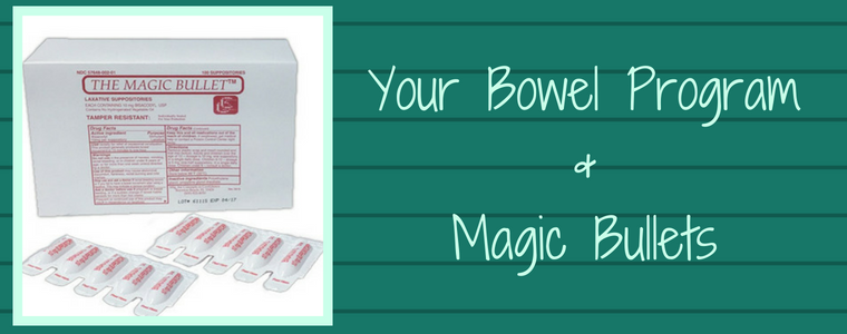 Your Bowel Program and Magic Bullet Suppositories